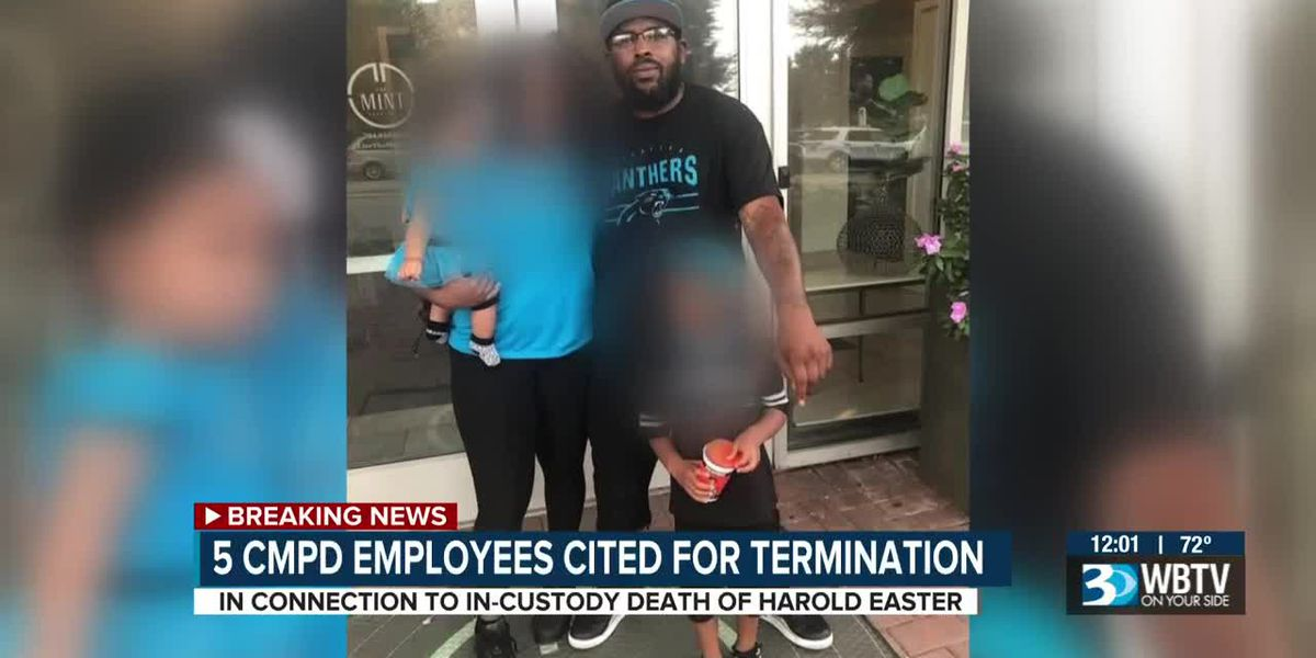 Five CMPD employees cited for termination in connection to death of Harold Easter