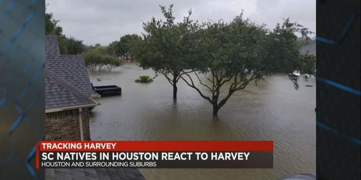 """'I'm alive. We're breathing,"""" says SC native in Houston as catastrophic flooding continues"""