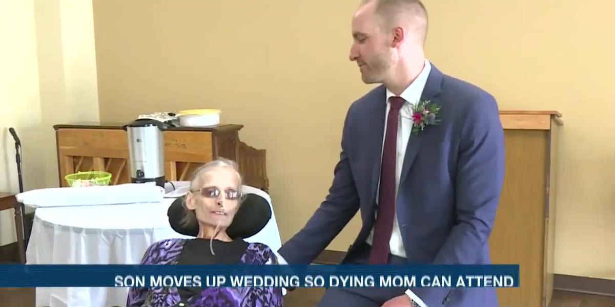 Son moves wedding date so his dying mother could attend