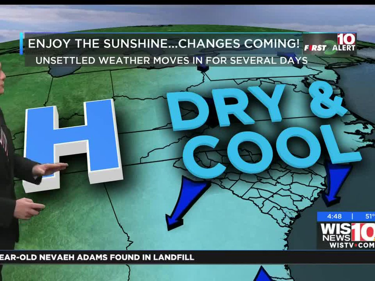 First Alert Forecast: Enjoy The Sunshine For Now...Changes On The Way