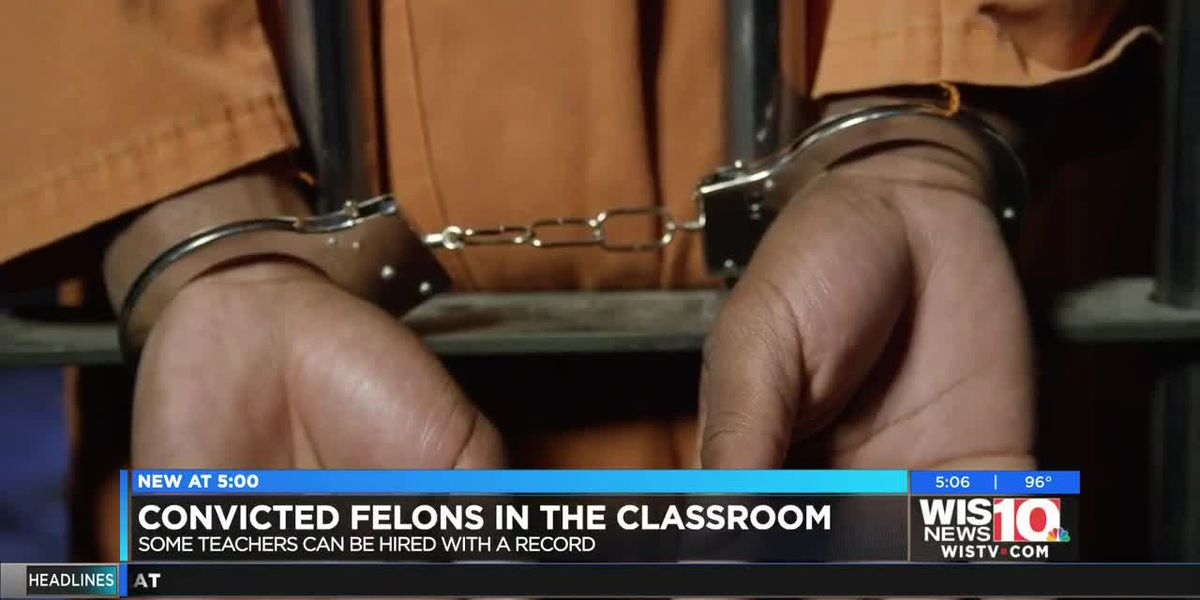 South Carolinians with arrest records, felonies can be teachers
